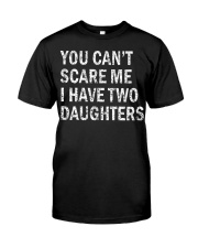 You Can't Scare Me I Have Two Daughters Premium Fit Mens Tee tile