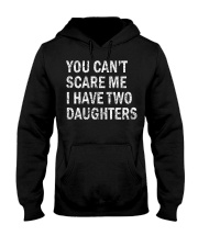 You Can't Scare Me I Have Two Daughters Hooded Sweatshirt tile