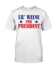 lil wayne for president shirt Classic T-Shirt front