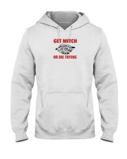 get mitch or die trying shirt Hooded Sweatshirt thumbnail
