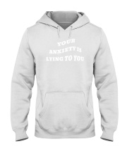 your anxiety is lying to you hoodie Hooded Sweatshirt tile