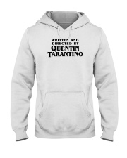 written and directed by quentin tarantino shirt Hooded Sweatshirt thumbnail