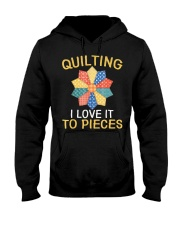 Sewing Quilting I Love It To Pieces T-Sh Hooded Sweatshirt thumbnail