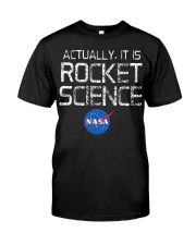 NASA - Actually It Is Rocket Science  Classic T-Shirt front