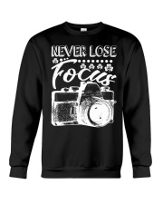 Photography Never Lose Focus Funny Camer Crewneck Sweatshirt thumbnail