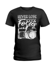 Photography Never Lose Focus Funny Camer Ladies T-Shirt thumbnail