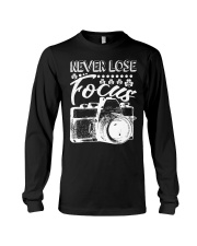 Photography Never Lose Focus Funny Camer Long Sleeve Tee thumbnail