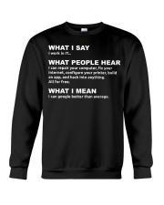 I work in IT - Funny Computer Sh Crewneck Sweatshirt thumbnail