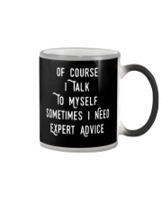 Of Course I Talk to Myself Sometimes I need Expert Color Changing Mug thumbnail