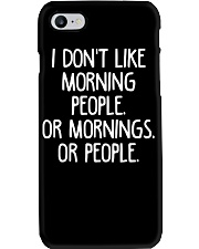 I don't like morning people Or mornings Or people Phone Case thumbnail