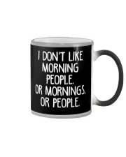 I don't like morning people Or mornings Or people Color Changing Mug thumbnail