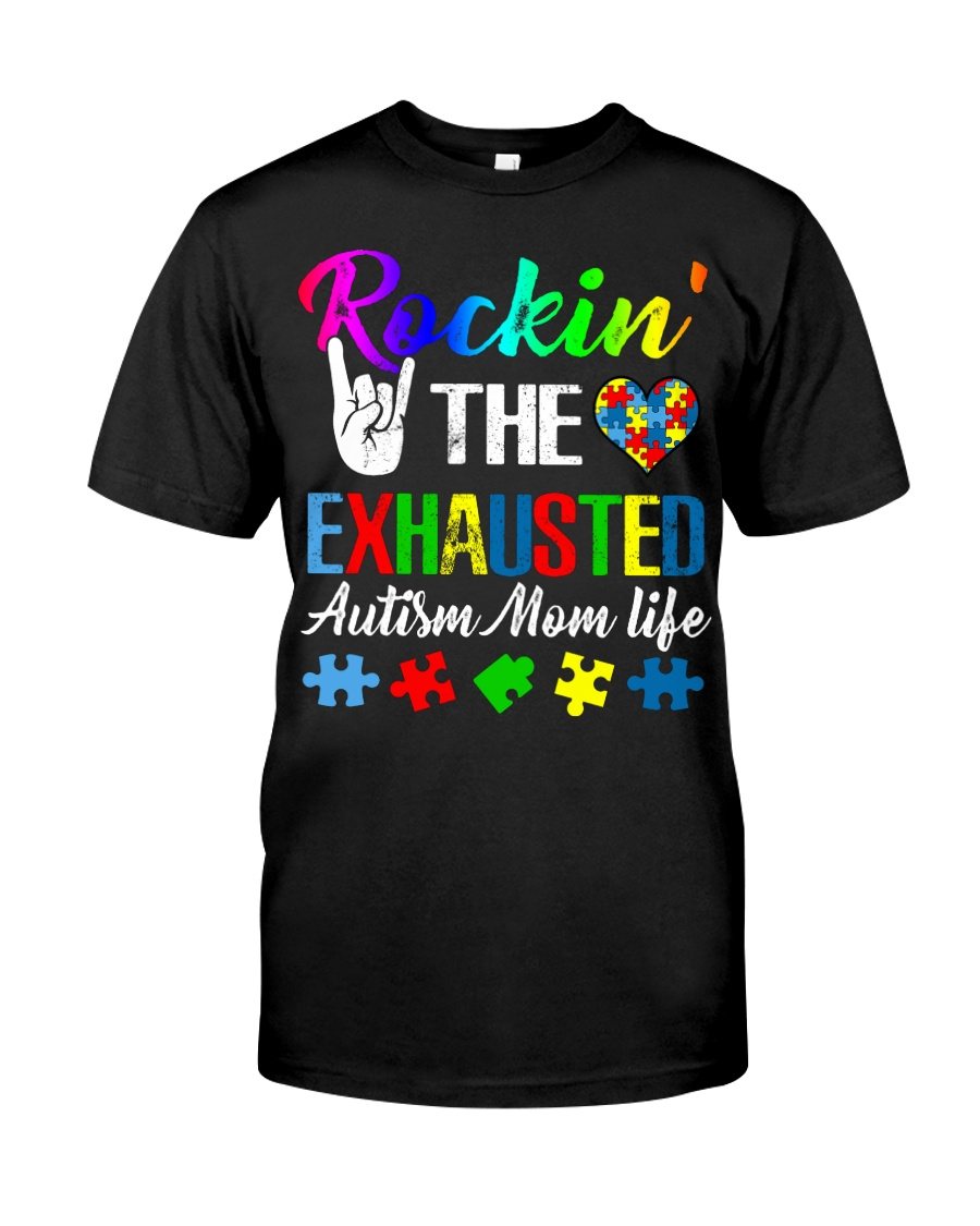 Rockin The Exhausted Autism Mom Life T-Shirt Classic T-Shirt