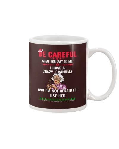 Be careful i have crazy grandma