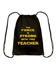 The force is strong with this teacher Drawstring Bag thumbnail