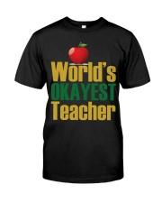 World's Okayest Teacher Classic T-Shirt front