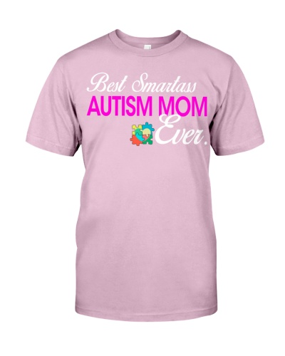 Best Smartass Autism Mom Ever Autism Awareness