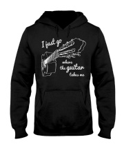 I Just Go Where The Guitar Takes Me Hooded Sweatshirt thumbnail