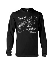 I Just Go Where The Guitar Takes Me Long Sleeve Tee thumbnail