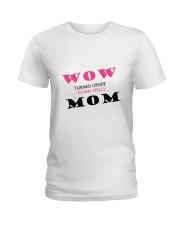 WOW MOM Ladies T-Shirt thumbnail