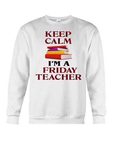 KEEP CALM I'M FRIDAY TEACHER