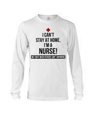 I Cant Stay At Home Im A Nurse -242U1A1NUR03079 Long Sleeve Tee thumbnail
