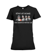Stay at home or dance with us Premium Fit Ladies Tee thumbnail