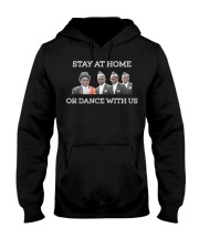 Stay at home or dance with us Hooded Sweatshirt front