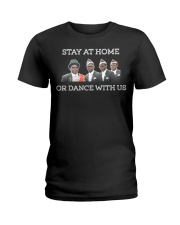 Stay at home or dance with us Ladies T-Shirt thumbnail