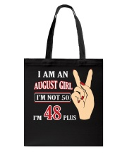 I Am An August Girl Im Not 50 Im 48 Plus 2 Tote Bag front