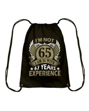 IM NOT 65 IM 18 WITH 47 YEARS EXPERIENCE Drawstring Bag thumbnail