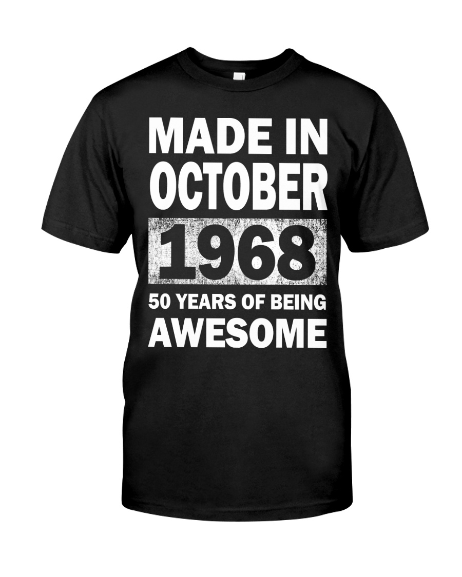 4ffbe26d MADE IN OCTOBER 1968 50 YEARS OF BEING AWESOME Classic T-Shirt