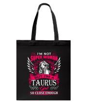 TAURUS GIRL I'M NOT SUPER WOMAN Tote Bag thumbnail