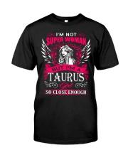 TAURUS GIRL I'M NOT SUPER WOMAN Classic T-Shirt front