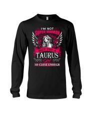 TAURUS GIRL I'M NOT SUPER WOMAN Long Sleeve Tee thumbnail