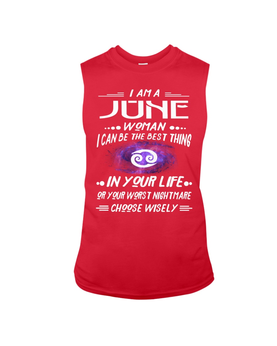 JUNE WOMAN BEST OR WORST CHOOSE WISELY Sleeveless Tee