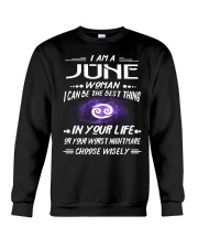 JUNE WOMAN BEST OR WORST CHOOSE WISELY Crewneck Sweatshirt thumbnail