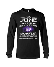 JUNE WOMAN BEST OR WORST CHOOSE WISELY Long Sleeve Tee thumbnail