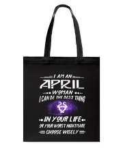 APRIL WOMAN BEST OR WORST CHOOSE WISELY Tote Bag thumbnail