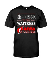 BE NICE TO THE WAITRESS SANTA IS WATCHING Premium Fit Mens Tee front