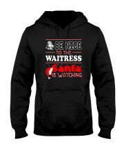 BE NICE TO THE WAITRESS SANTA IS WATCHING Hooded Sweatshirt thumbnail