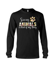SAVING ANIMALS IS KIND OF MY THING Long Sleeve Tee thumbnail