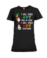 Art Teacher - Teach Art Everywhere Premium Fit Ladies Tee thumbnail