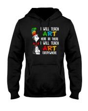 Art Teacher - Teach Art Everywhere Hooded Sweatshirt thumbnail