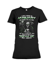 I WAS BORN IN JANUARY Premium Fit Ladies Tee thumbnail
