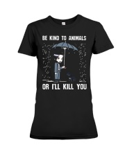 JW Be Kind To Animal Or I'll Kill You Premium Fit Ladies Tee thumbnail