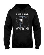 JW Be Kind To Animal Or I'll Kill You Hooded Sweatshirt thumbnail