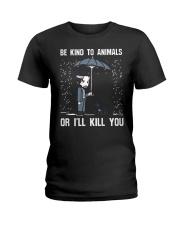 JW Be Kind To Animal Or I'll Kill You Ladies T-Shirt thumbnail