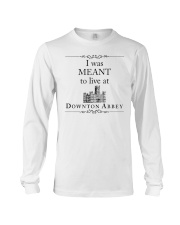 I WAS MEANT TO LIVE AT DOWNTON ABBEY Long Sleeve Tee thumbnail