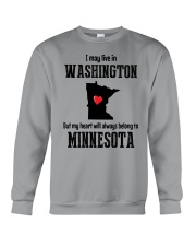 LIVE IN WASHINGTON BUT BELONG TO MINNESOTA Crewneck Sweatshirt thumbnail