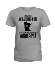 LIVE IN WASHINGTON BUT BELONG TO MINNESOTA Ladies T-Shirt front